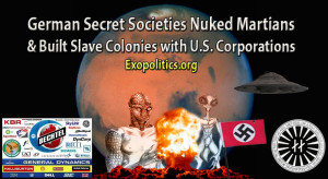 German Secret Societies Nuked Martians & Built Slave Colonies with U.S. Corporations