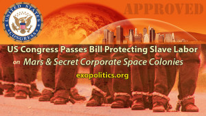 US Congress Passes Bill Protecting Slave Labor on Mars & Corporate Space Colonies