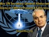 Was UN Secretary General Abducted by Aliens in 1989 to Prevent ET Disclosure?
