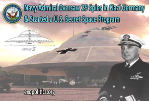 Navy Admiral oversaw 29 Spies in Nazi Germany & started US Secret Space Program