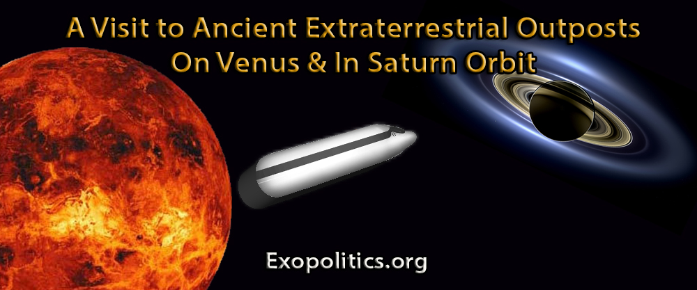 A Visit to Ancient Extraterrestrial Outposts on Venus & in Saturn Orbit