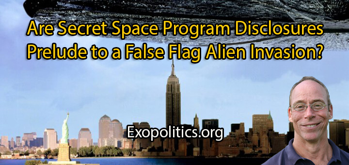 Are Secret Space Program Disclosures Prelude to a False Flag Alien Invasion?