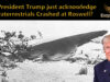 Did President Trump just acknowledge Extraterrestrials Crashed at Roswell?