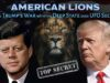Video – American Lions – JFK & Trump's War with the Deep State over UFO Secrecy