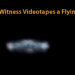 Military Witness videotapes a Flying Saucer