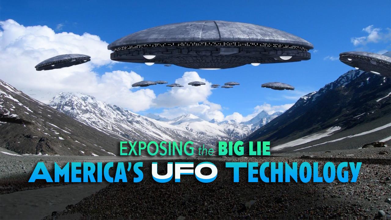 Short Film – Exposing the Big Lie: America's UFO Technology