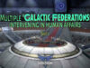 Multiple 'Galactic Federations' are Intervening in Human Affairs