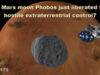 Was Mars moon Phobos just liberated from hostile extraterrestrial control?