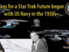 Plans for a Star Trek Future began with US Navy in the 1950s