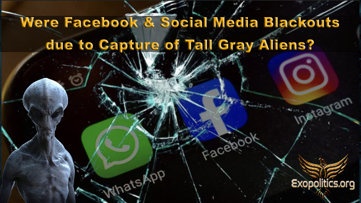 Were Facebook & Social Media Blackouts due to Capture of Tall Gray Aliens?